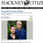Melissa Wright talks to Iain Sinclair and Oona Grimes about their latest creative collaboration (from the Hackney Citizen)